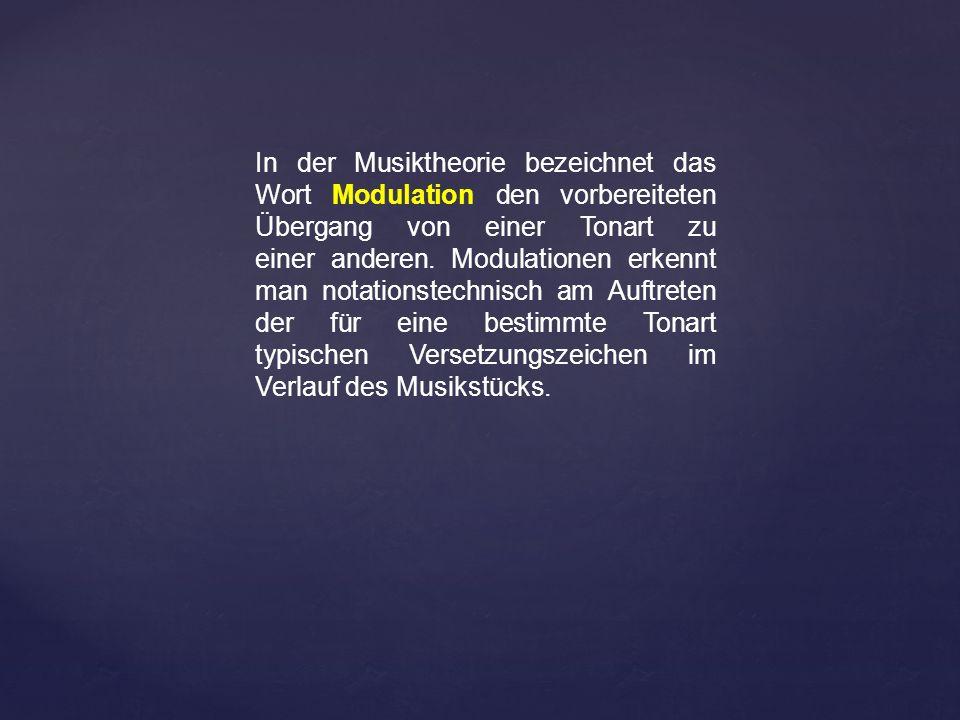 In der Musiktheorie bezeichnet das Wort Modulation den vorbereiteten Übergang von einer Tonart zu einer anderen.