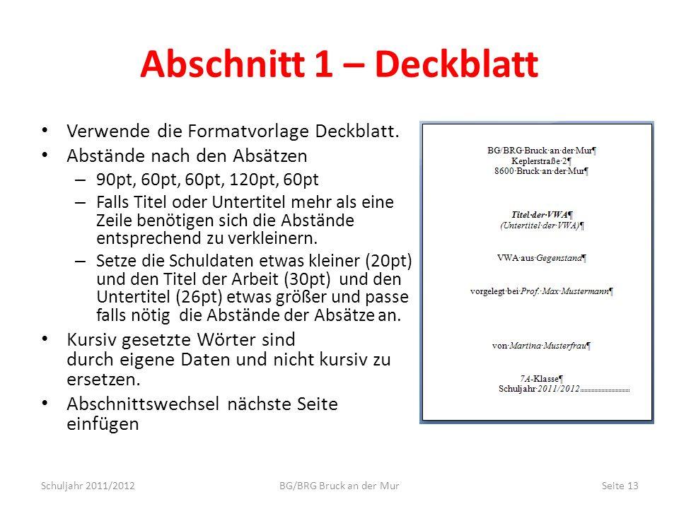 Abschnitt 1 – Deckblatt Verwende die Formatvorlage Deckblatt.