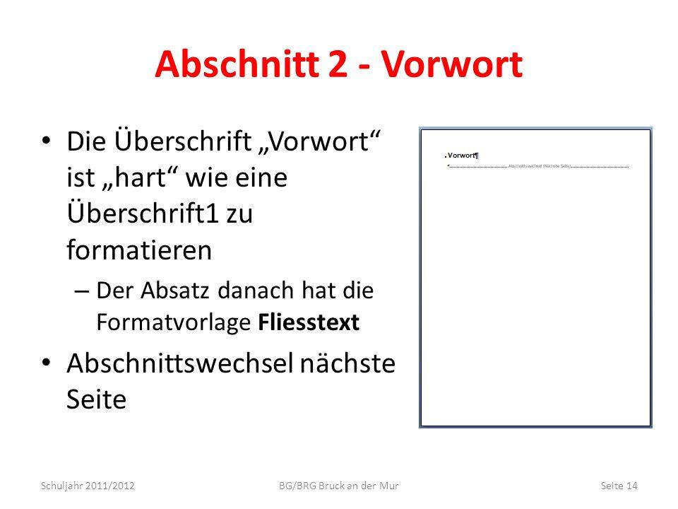 """Abschnitt 2 - Vorwort Die Überschrift """"Vorwort ist """"hart wie eine Überschrift1 zu formatieren. Der Absatz danach hat die Formatvorlage Fliesstext."""