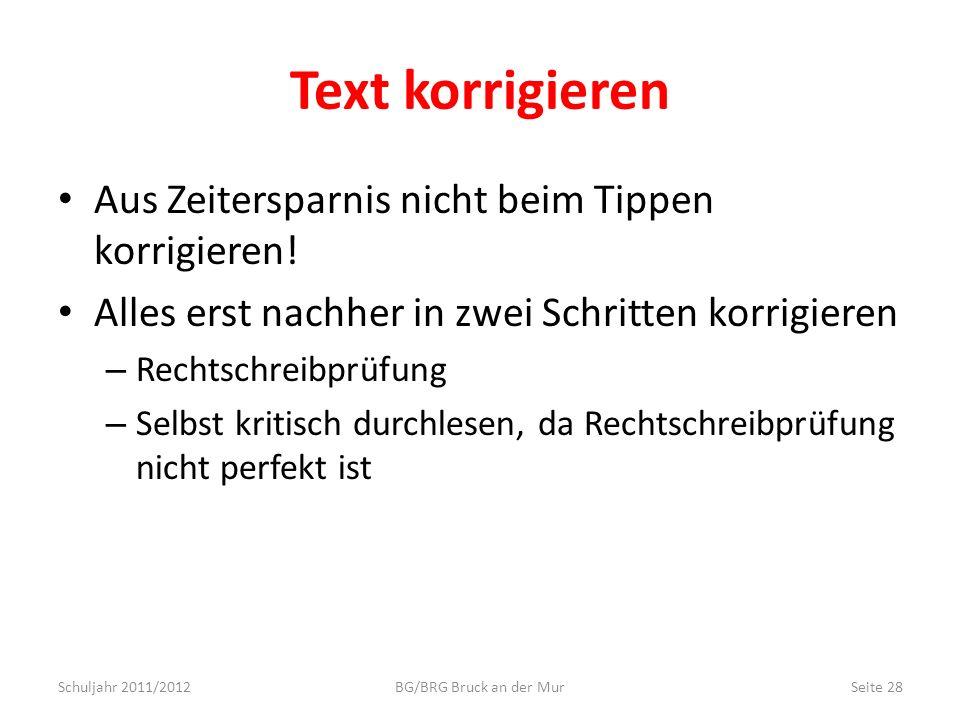 Text korrigieren Aus Zeitersparnis nicht beim Tippen korrigieren!
