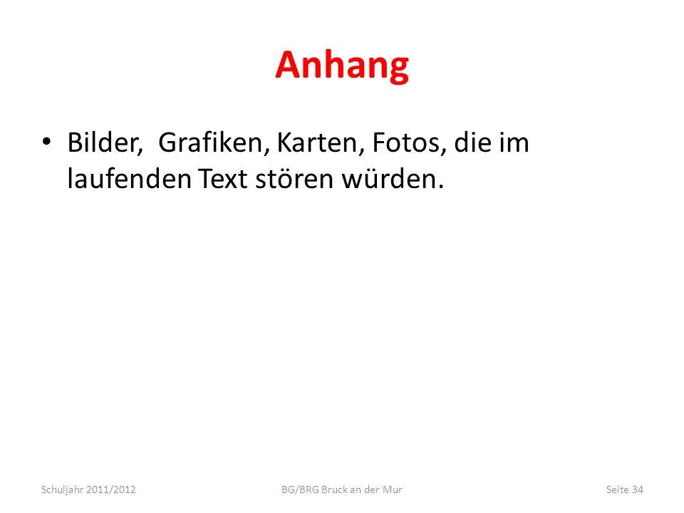 Anhang Bilder, Grafiken, Karten, Fotos, die im laufenden Text stören würden. Schuljahr 2011/2012.