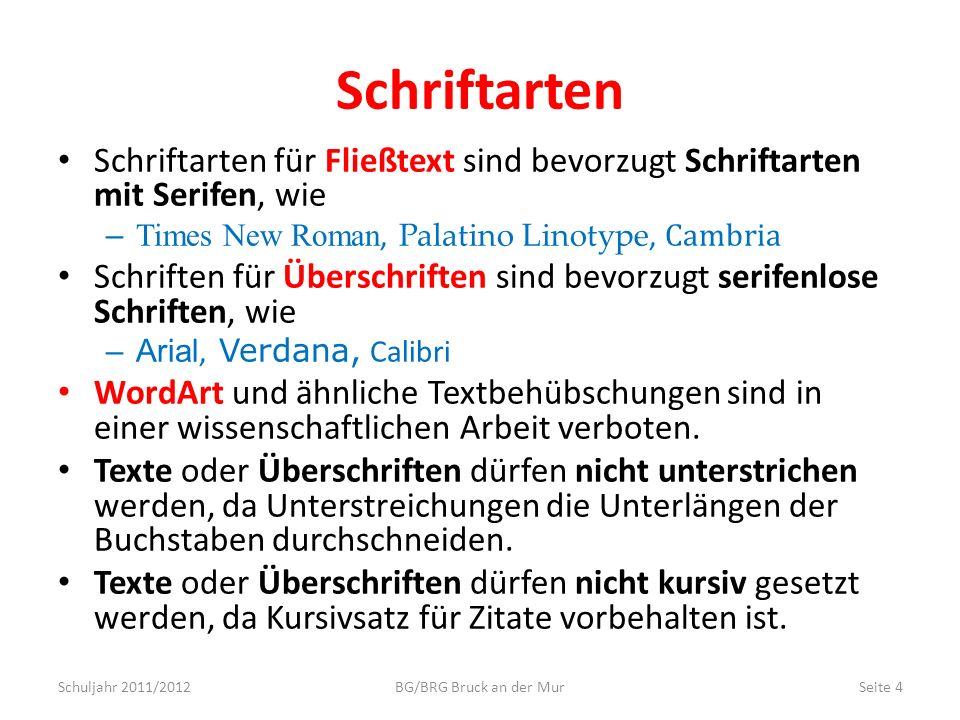 Schriftarten Schriftarten für Fließtext sind bevorzugt Schriftarten mit Serifen, wie. Times New Roman, Palatino Linotype, Cambria.