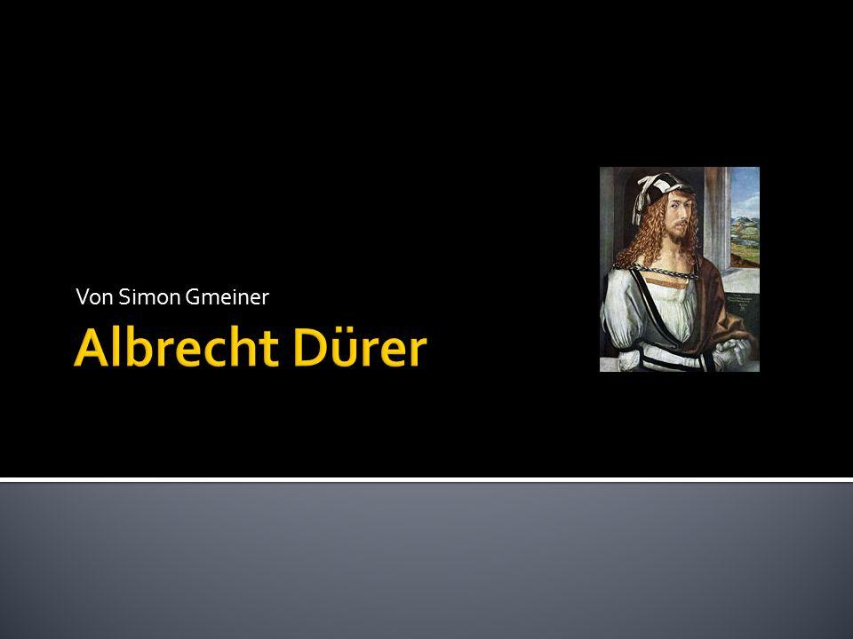 Von Simon Gmeiner Albrecht Dürer