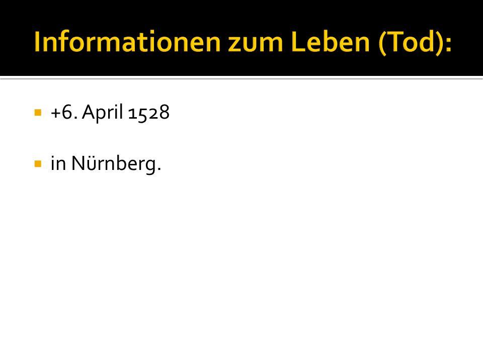 Informationen zum Leben (Tod):