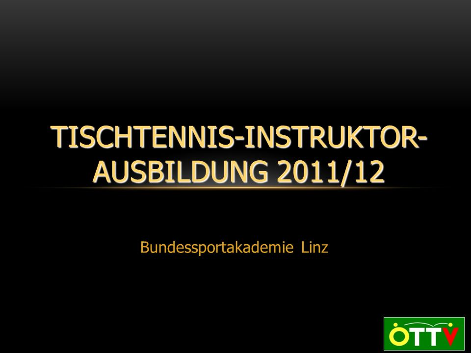 TISCHTENNIS-INSTRUKTOR-AUSBILDUNG 2011/12