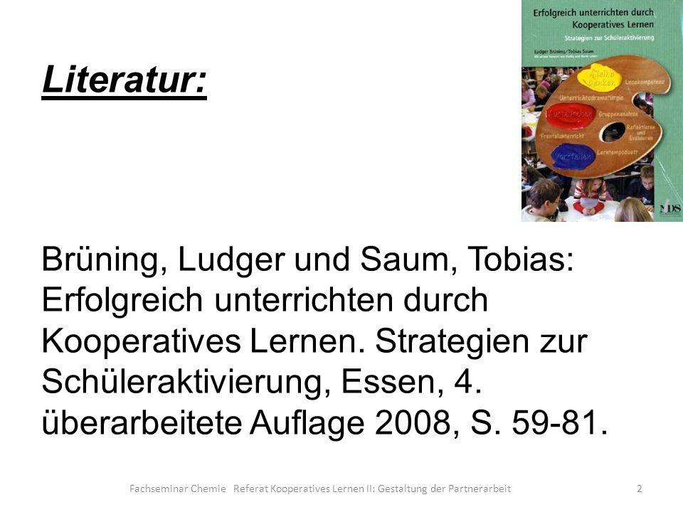 Literatur: Brüning, Ludger und Saum, Tobias: Erfolgreich unterrichten durch Kooperatives Lernen. Strategien zur Schüleraktivierung, Essen, 4. überarbeitete Auflage 2008, S. 59-81.