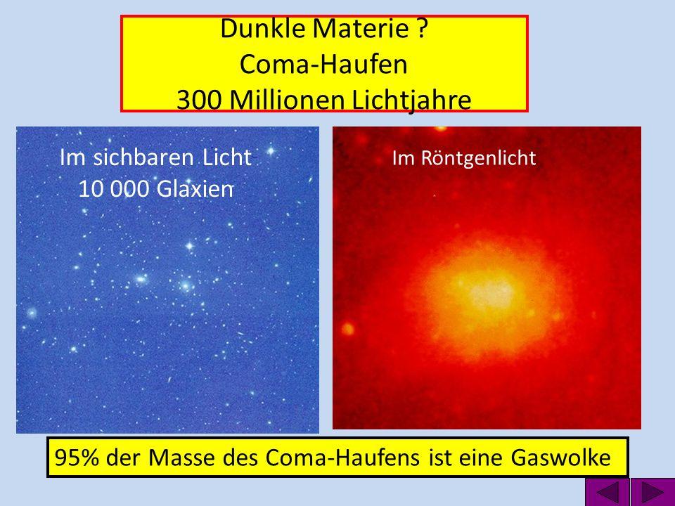 Dunkle Materie Coma-Haufen 300 Millionen Lichtjahre