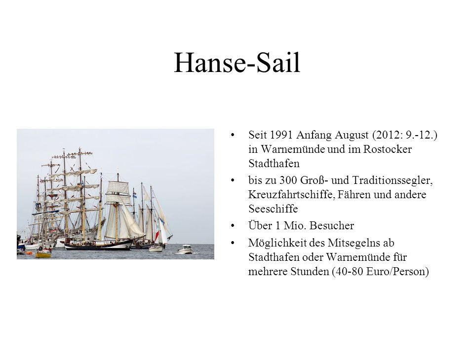 Hanse-Sail Seit 1991 Anfang August (2012: 9.-12.) in Warnemünde und im Rostocker Stadthafen.