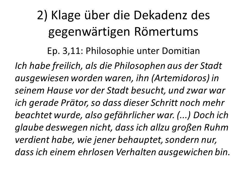2) Klage über die Dekadenz des gegenwärtigen Römertums