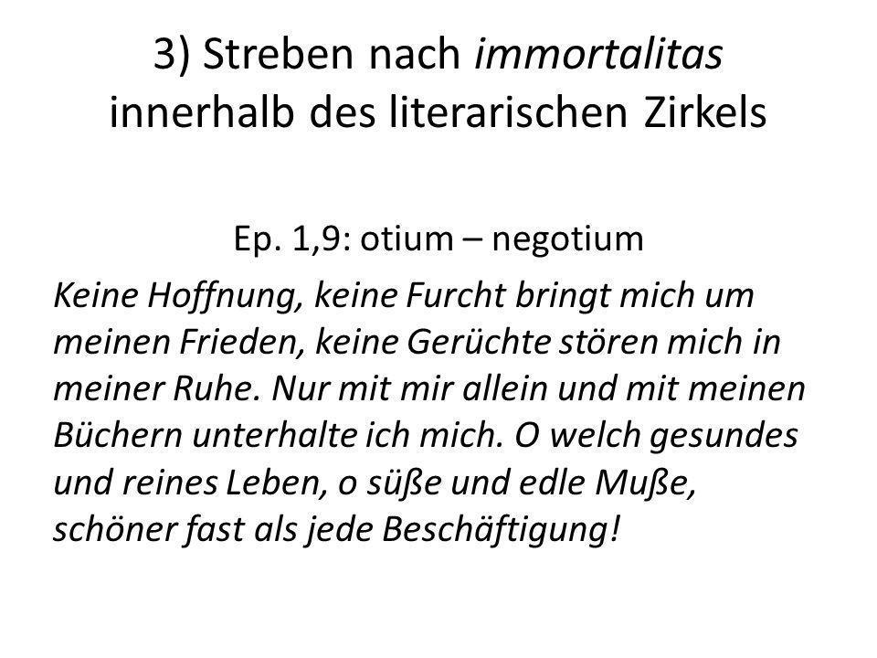 3) Streben nach immortalitas innerhalb des literarischen Zirkels