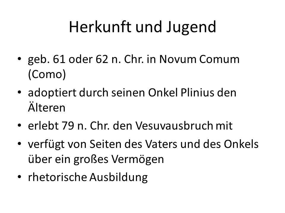 Herkunft und Jugend geb. 61 oder 62 n. Chr. in Novum Comum (Como)