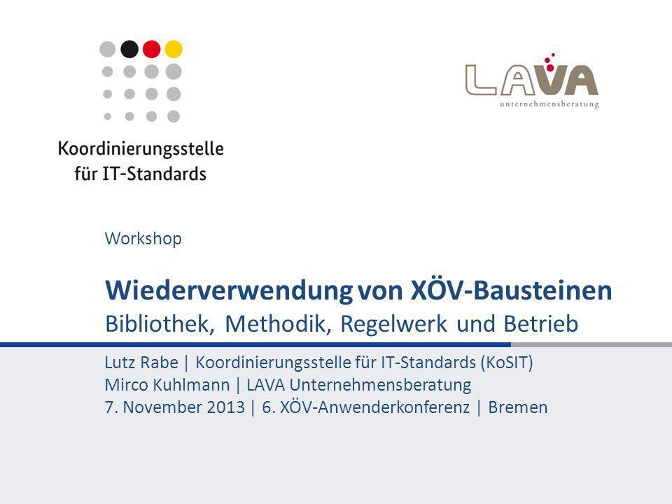 Workshop Wiederverwendung von XÖV-Bausteinen Bibliothek, Methodik, Regelwerk und Betrieb