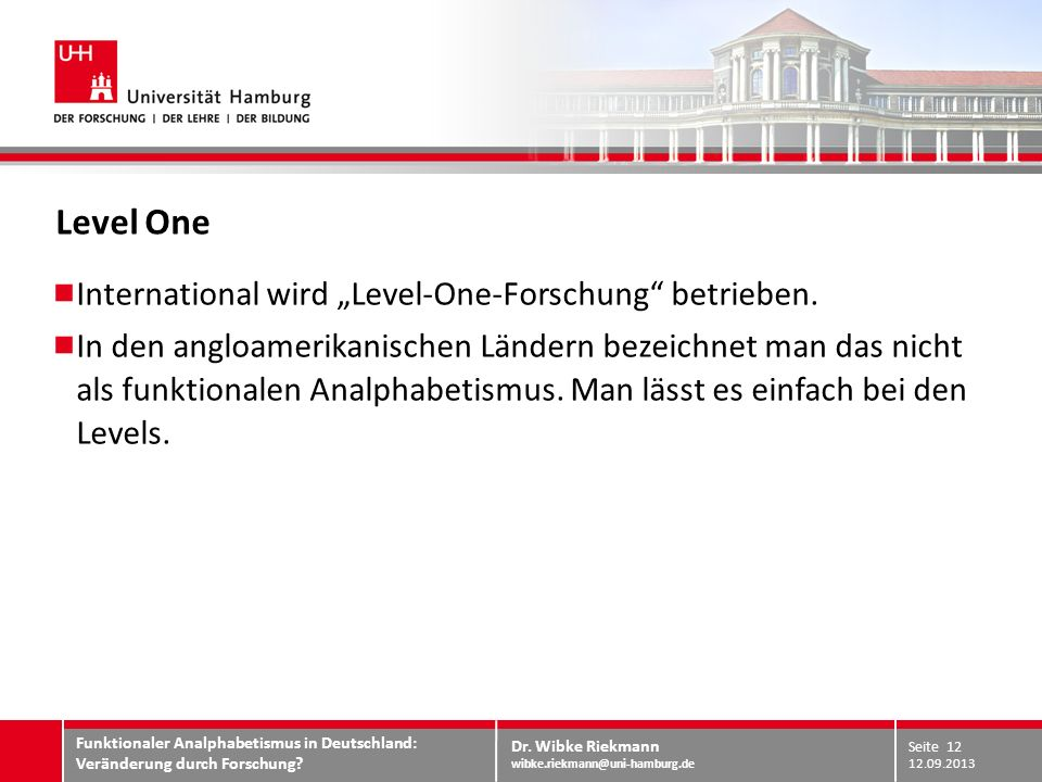 "Level One International wird ""Level-One-Forschung betrieben."