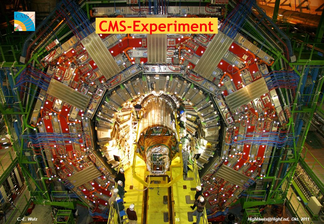 CMS-Experiment C.-E. Wulz HighHeels@HighEnd, Okt. 2011