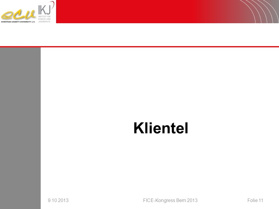 16.08.2007 Klientel 9.10.2013 FICE-Kongress Bern 2013