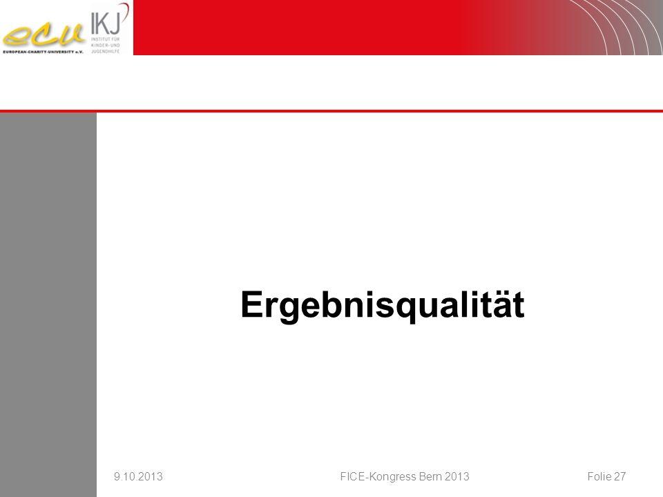 16.08.2007 Ergebnisqualität 9.10.2013 FICE-Kongress Bern 2013