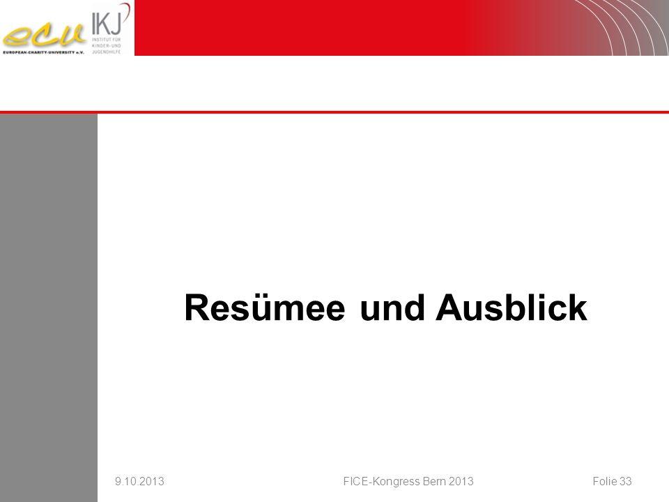 16.08.2007 Resümee und Ausblick 9.10.2013 FICE-Kongress Bern 2013