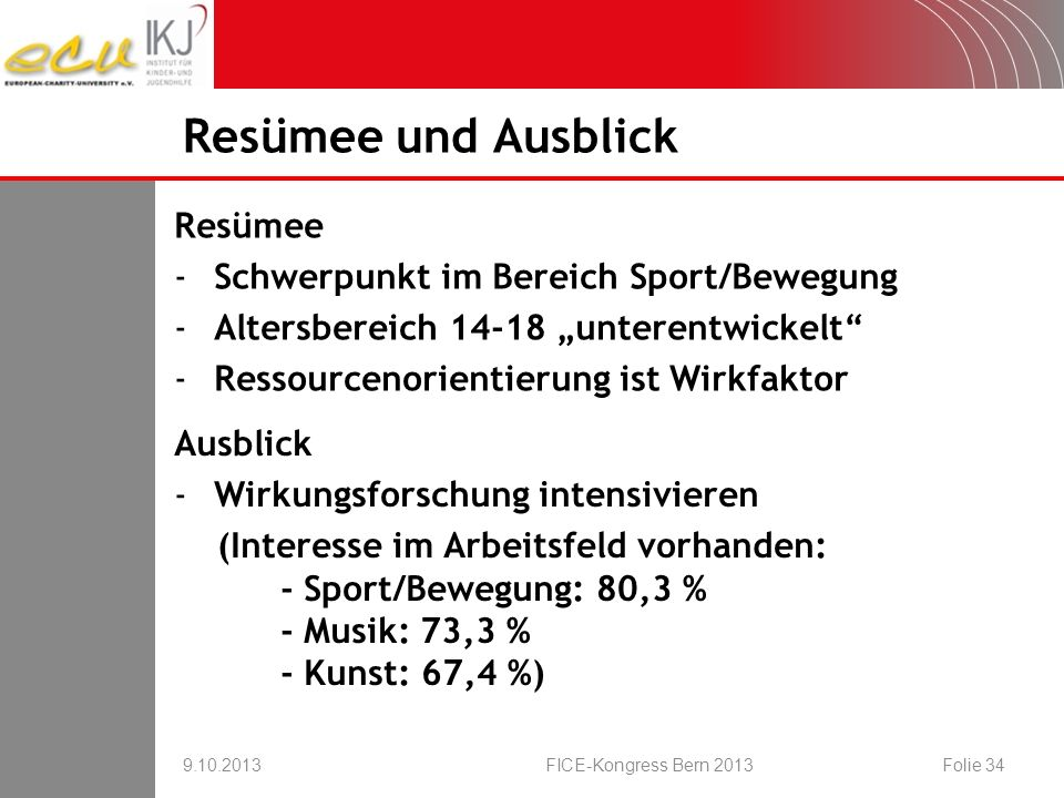Resümee und Ausblick Resümee Schwerpunkt im Bereich Sport/Bewegung