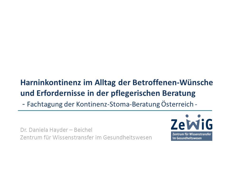 Harninkontinenz im Alltag der Betroffenen-Wünsche und Erfordernisse in der pflegerischen Beratung - Fachtagung der Kontinenz-Stoma-Beratung Österreich -