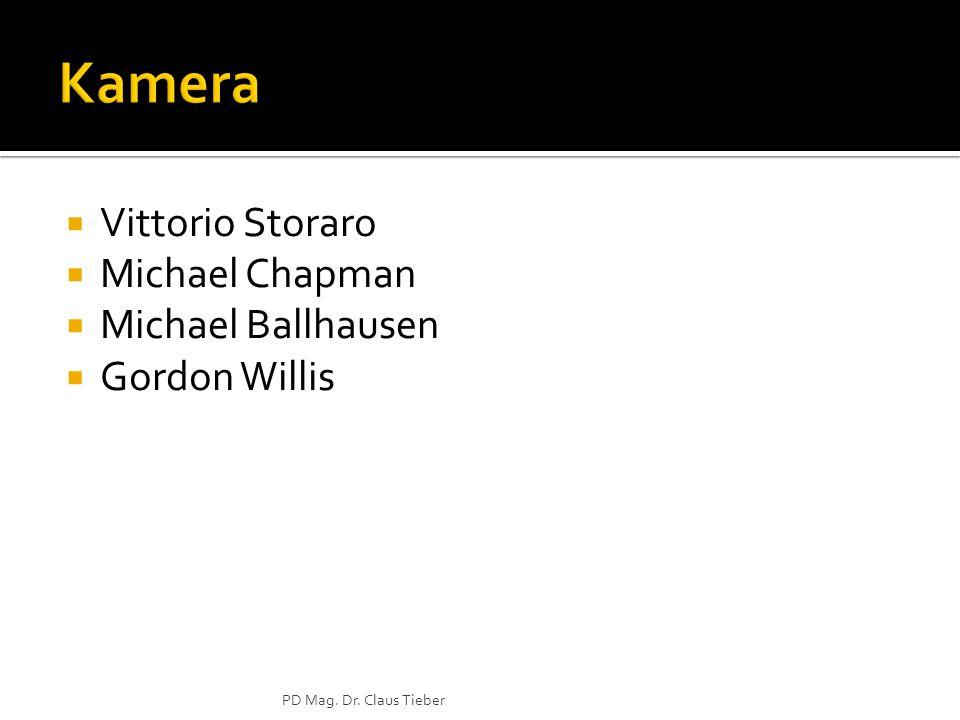 Kamera Vittorio Storaro Michael Chapman Michael Ballhausen
