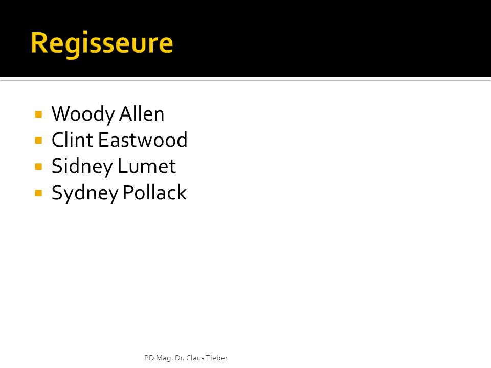 Regisseure Woody Allen Clint Eastwood Sidney Lumet Sydney Pollack