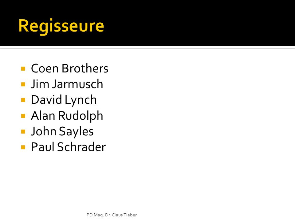 Regisseure Coen Brothers Jim Jarmusch David Lynch Alan Rudolph