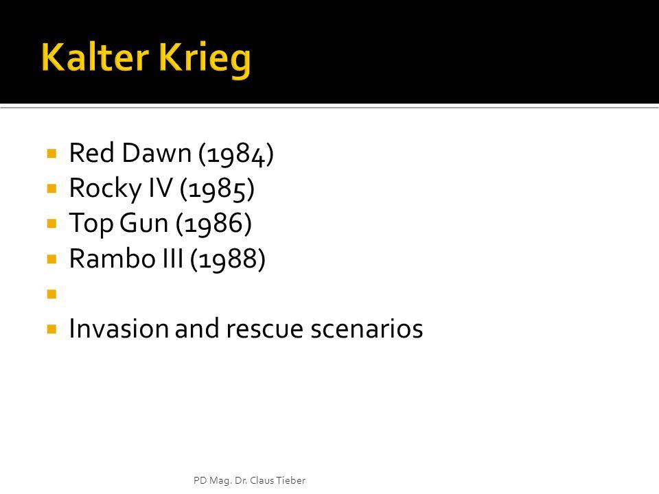 Kalter Krieg Red Dawn (1984) Rocky IV (1985) Top Gun (1986)