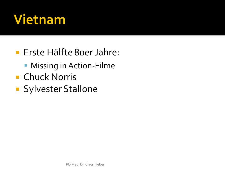 Vietnam Erste Hälfte 80er Jahre: Chuck Norris Sylvester Stallone