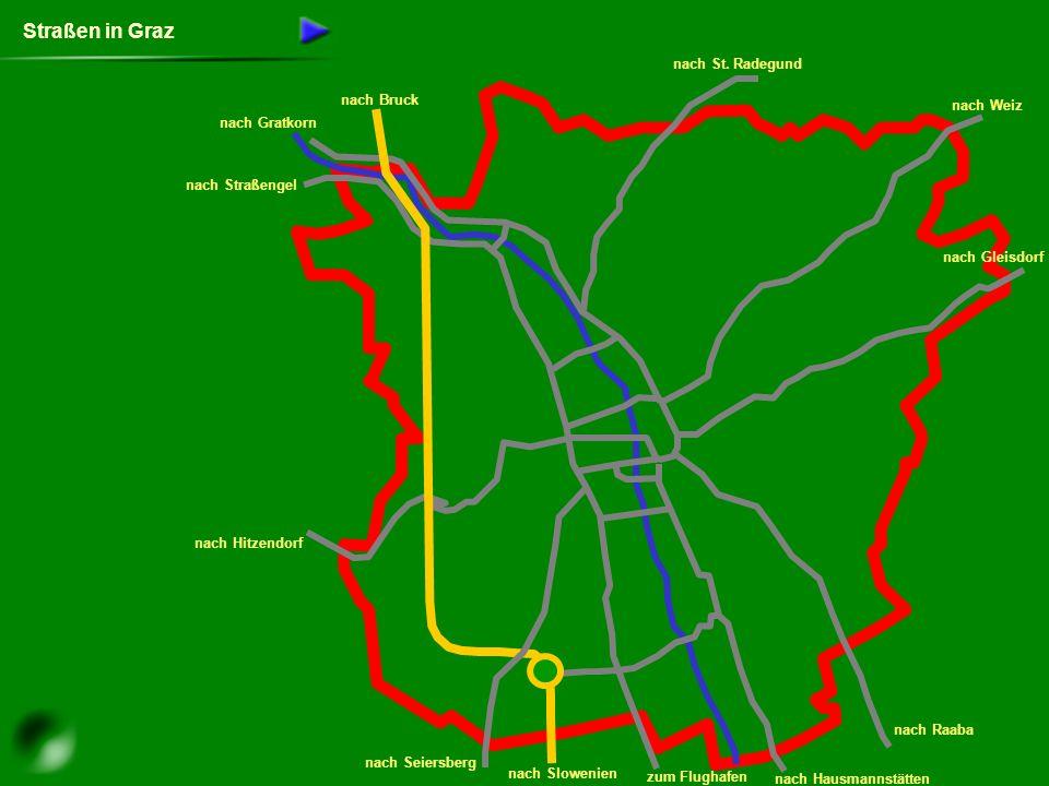 Straßen in Graz nach St. Radegund nach Bruck nach Weiz nach Gratkorn