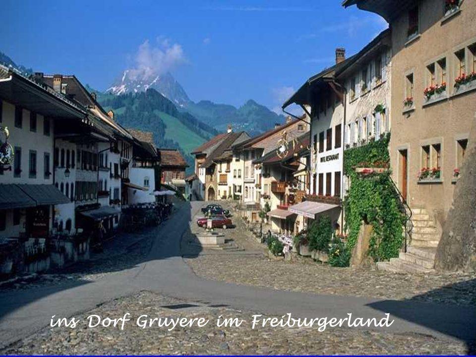 ins Dorf Gruyere im Freiburgerland