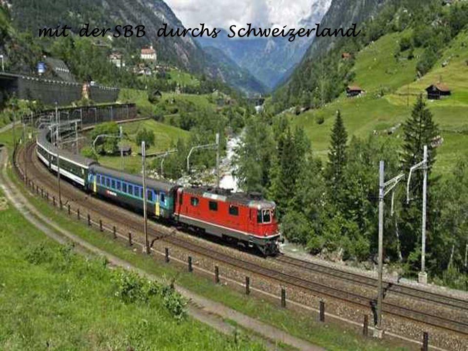 mit der SBB durchs Schweizerland