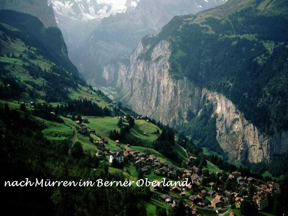 nach Mürren im Berner Oberland