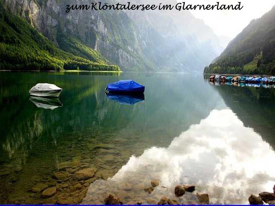 zum Klöntalersee im Glarnerland