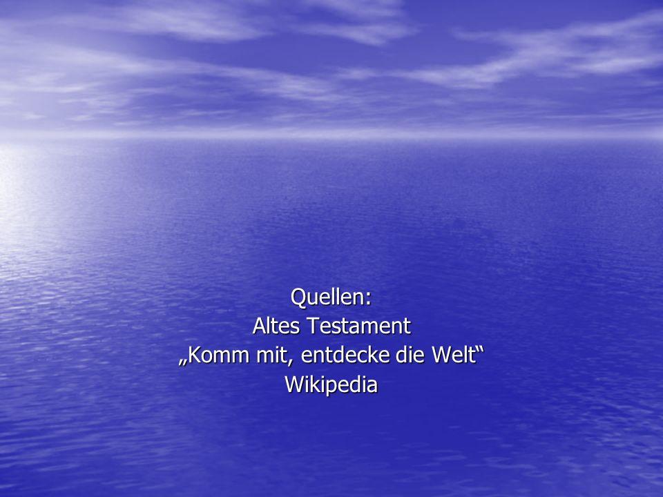 """Quellen: Altes Testament """"Komm mit, entdecke die Welt Wikipedia"""