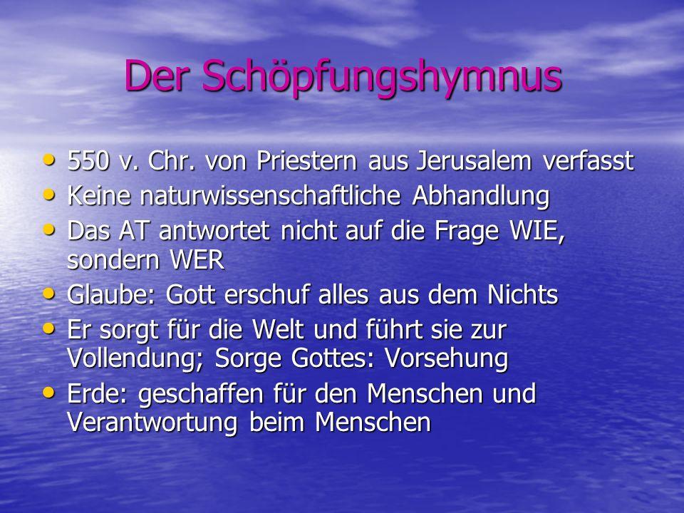 Der Schöpfungshymnus 550 v. Chr. von Priestern aus Jerusalem verfasst