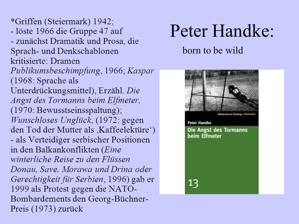 Peter Handke: born to be wild *Griffen (Steiermark) 1942;