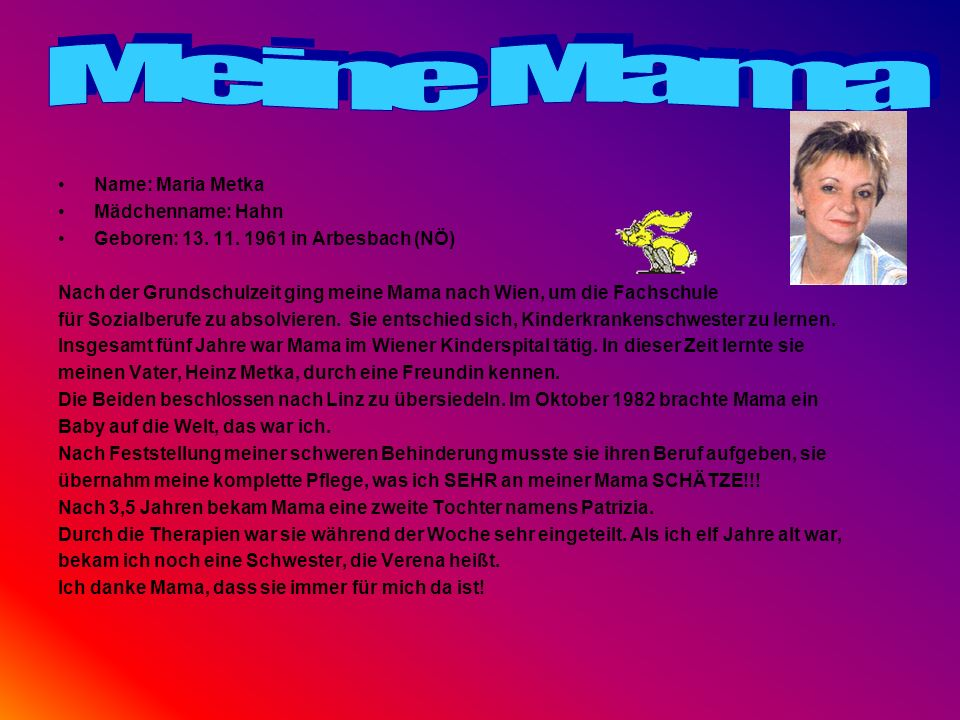 Meine Mama Name: Maria Metka Mädchenname: Hahn