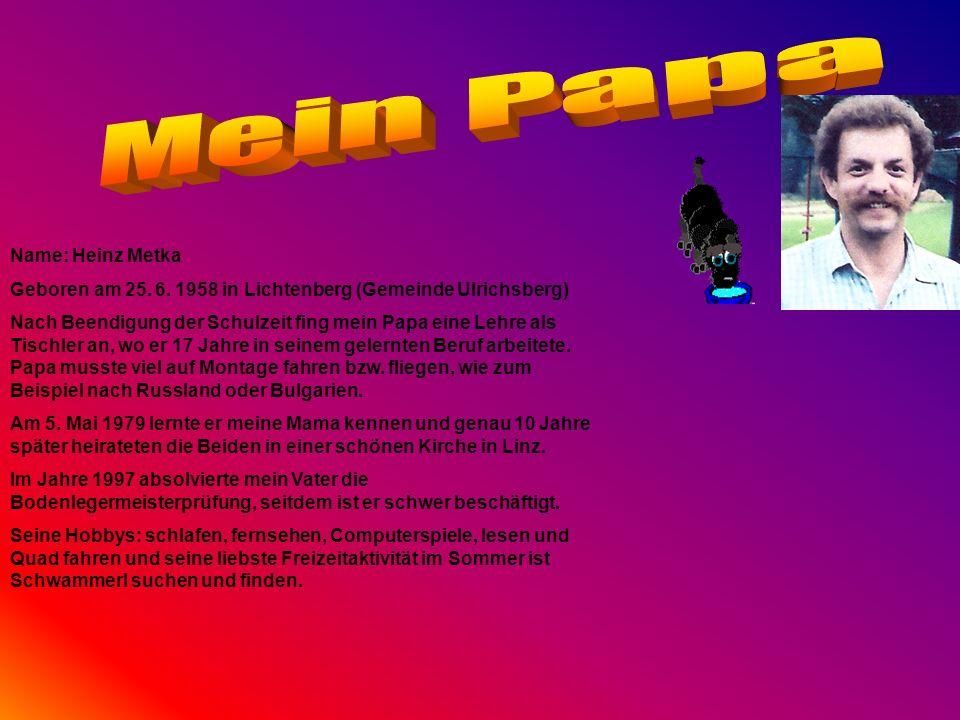 Mein Papa Name: Heinz Metka