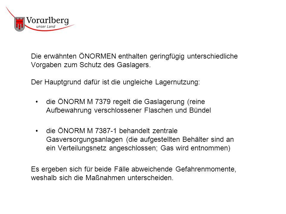 Die erwähnten ÖNORMEN enthalten geringfügig unterschiedliche Vorgaben zum Schutz des Gaslagers. Der Hauptgrund dafür ist die ungleiche Lagernutzung: