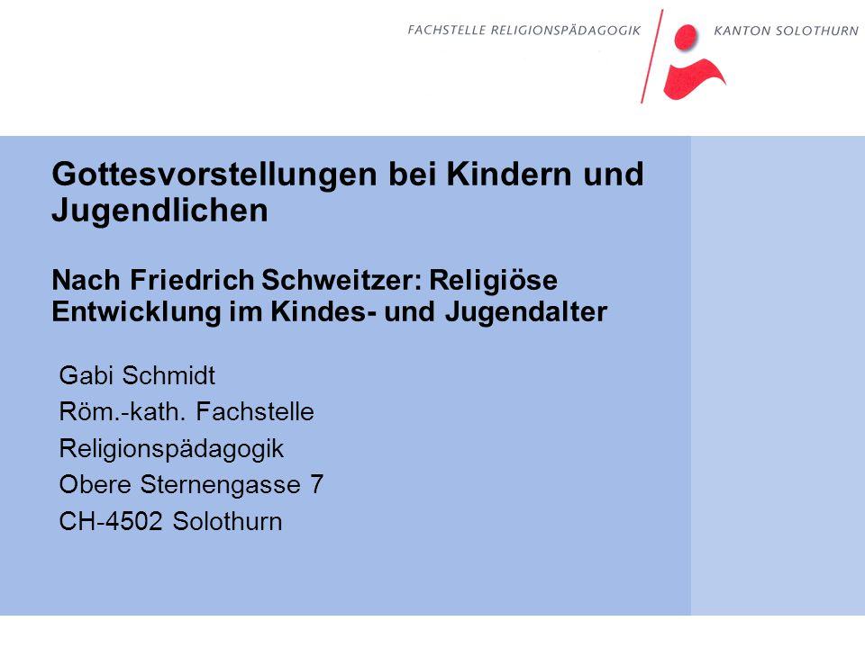 Gottesvorstellungen bei Kindern und Jugendlichen Nach Friedrich Schweitzer: Religiöse Entwicklung im Kindes- und Jugendalter