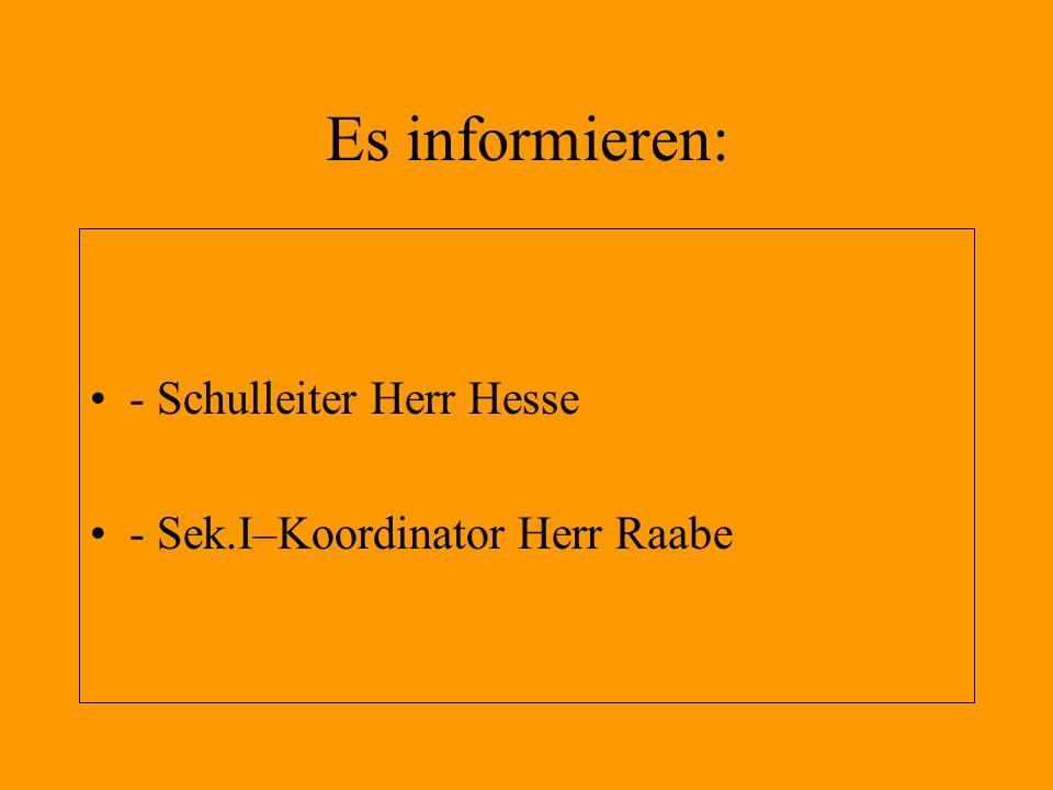 Es informieren: - Schulleiter Herr Hesse
