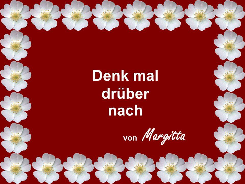 Denk mal drüber nach von Margitta