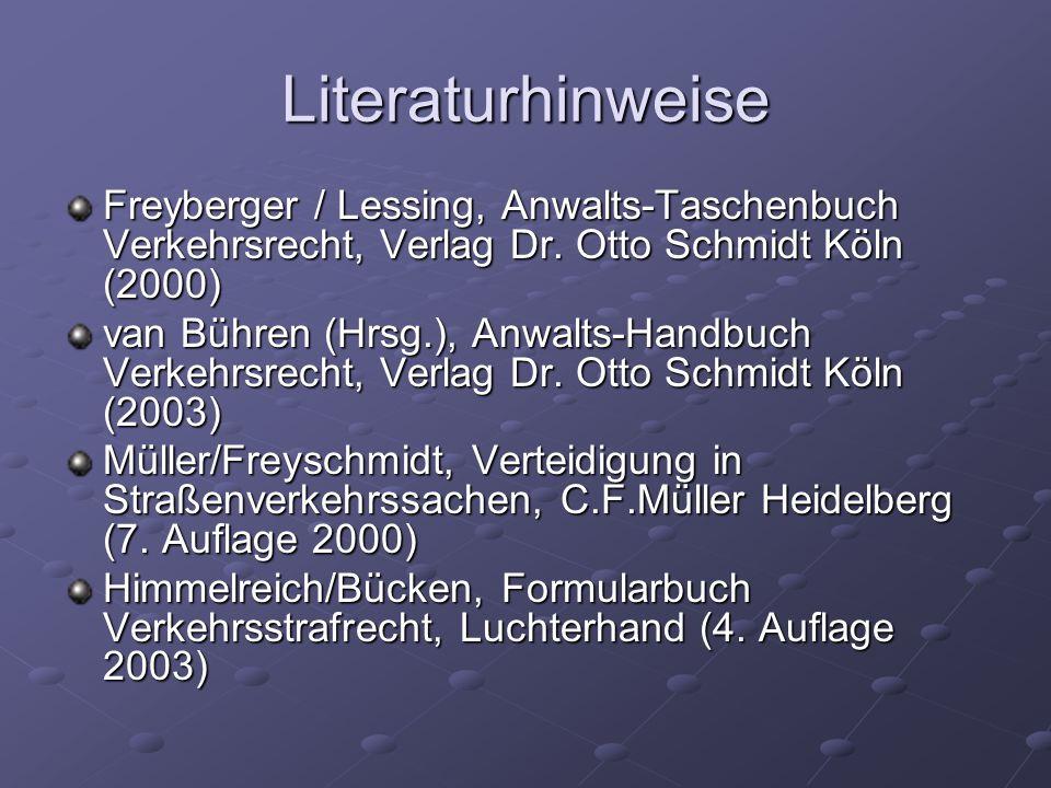 Literaturhinweise Freyberger / Lessing, Anwalts-Taschenbuch Verkehrsrecht, Verlag Dr. Otto Schmidt Köln (2000)