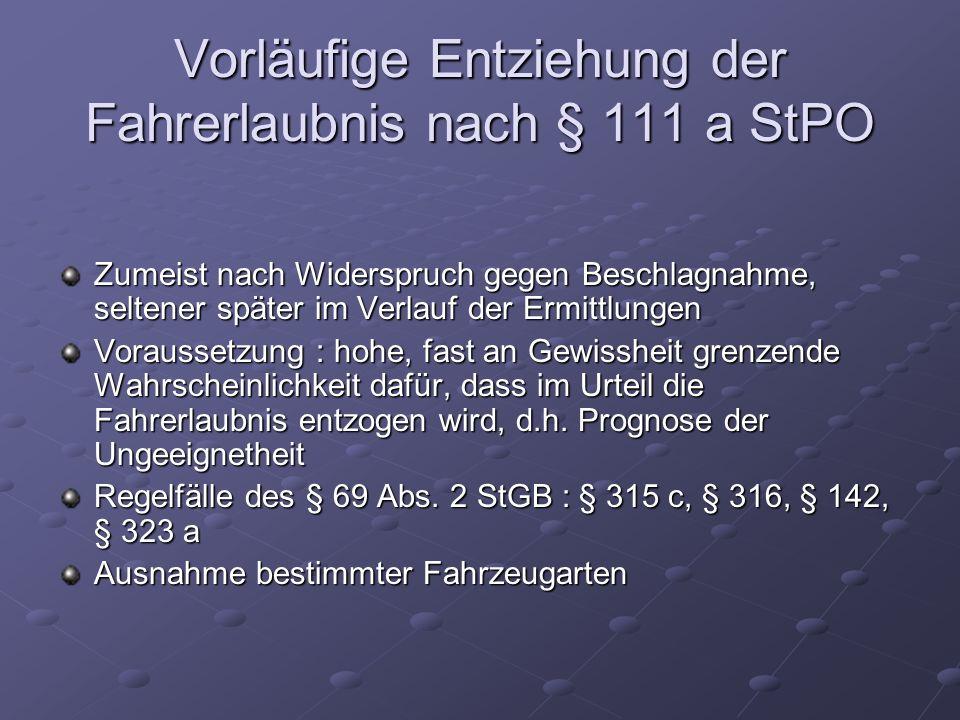 Vorläufige Entziehung der Fahrerlaubnis nach § 111 a StPO