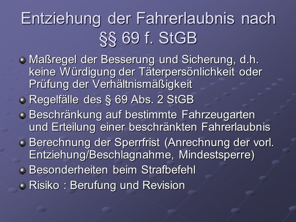 Entziehung der Fahrerlaubnis nach §§ 69 f. StGB