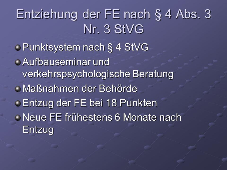 Entziehung der FE nach § 4 Abs. 3 Nr. 3 StVG