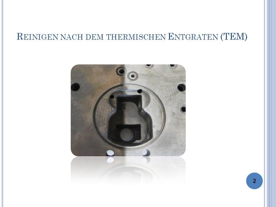 Reinigen nach dem thermischen Entgraten (TEM)