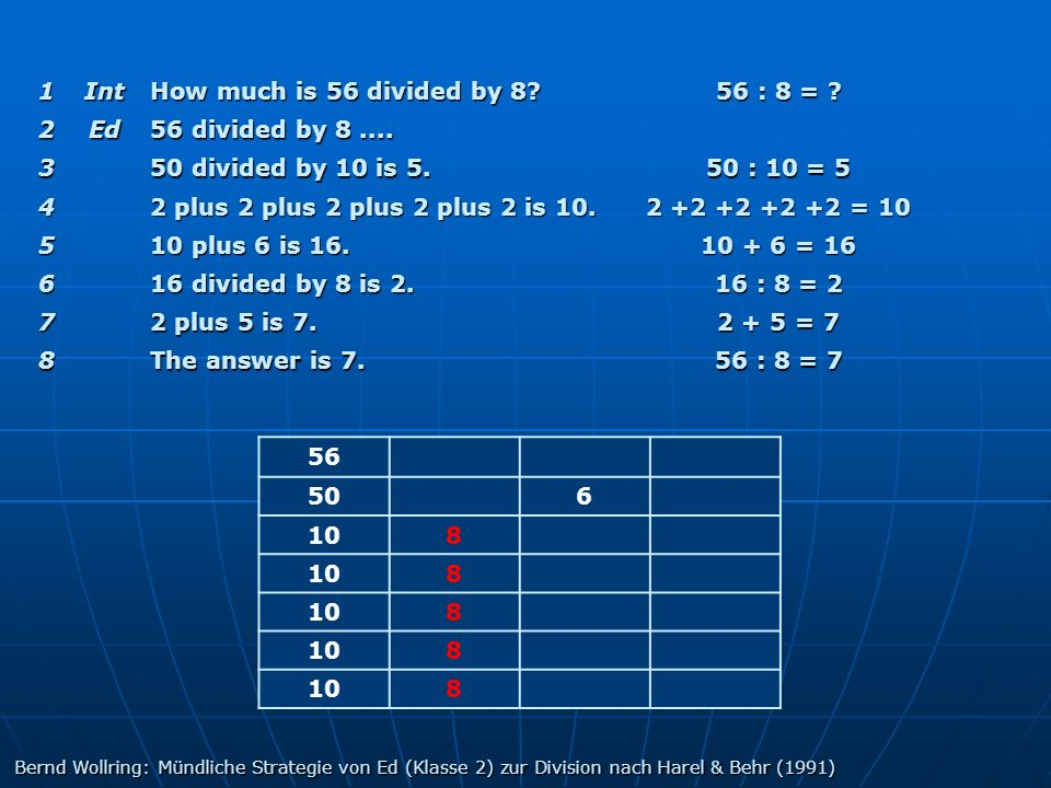 1 Int How much is 56 divided by 8 56 : 8 = 2 Ed