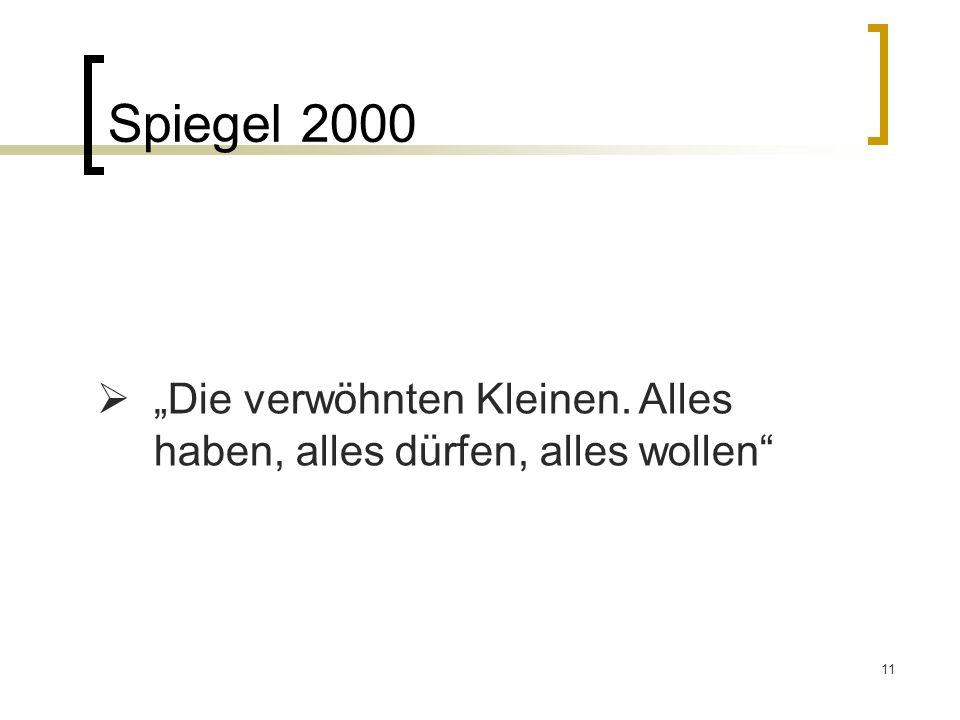 """Spiegel 2000 """"Die verwöhnten Kleinen. Alles haben, alles dürfen, alles wollen Seite 57."""