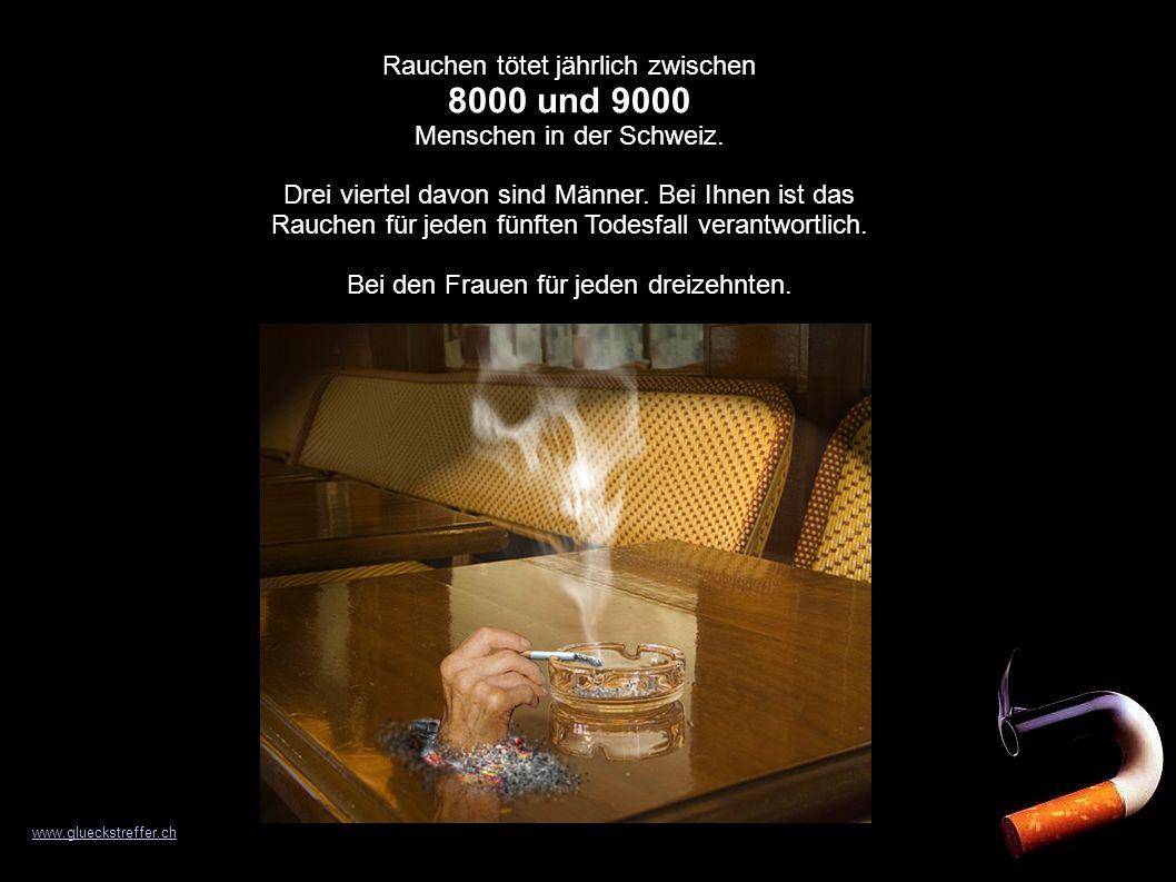 8000 und 9000 Rauchen tötet jährlich zwischen Menschen in der Schweiz.